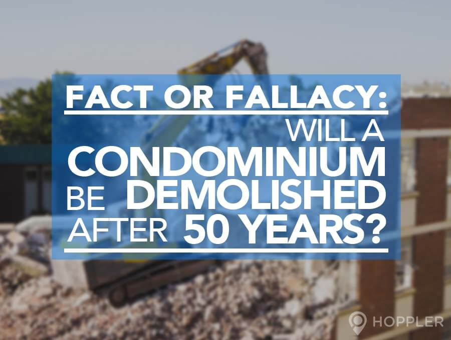 FACT or FALLACY: WILL A CONDOMINIUM BE DEMOLISHED AFTER 50 YEARS?