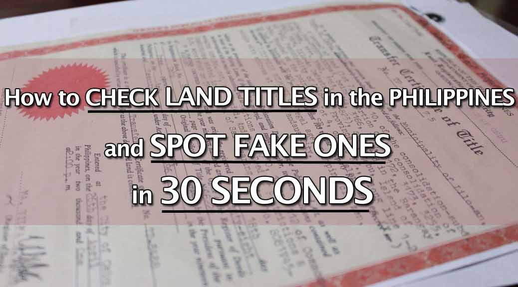 Checking Land Titles in the Philippines and Spot FAKE ones in 30 seconds